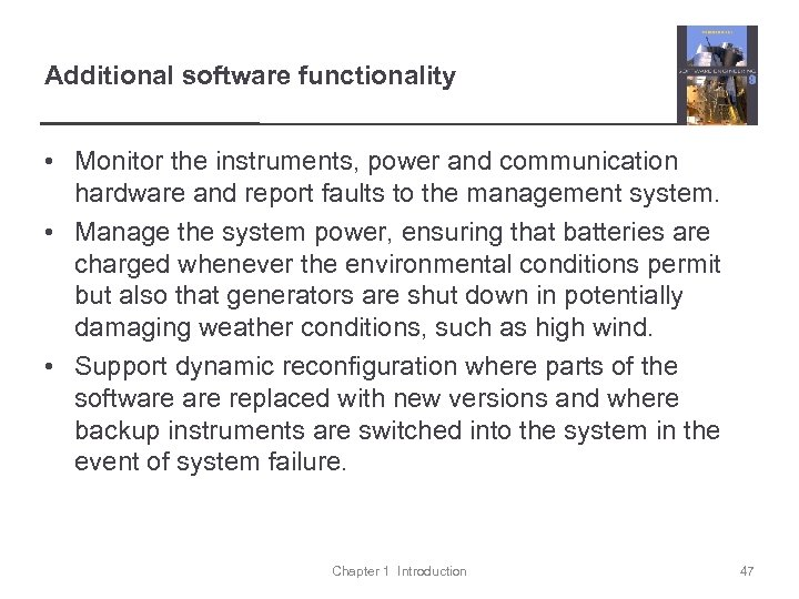 Additional software functionality • Monitor the instruments, power and communication hardware and report faults