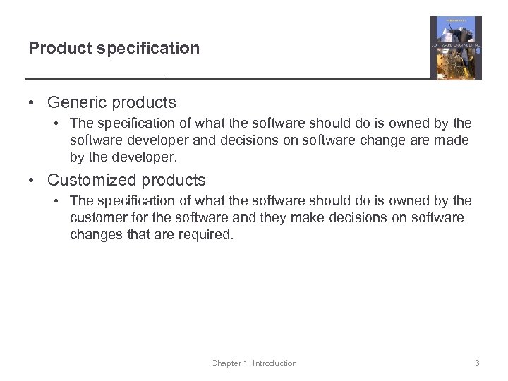 Product specification • Generic products • The specification of what the software should do