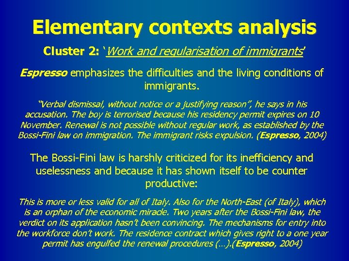 Elementary contexts analysis Cluster 2: 'Work and regularisation of immigrants' Espresso emphasizes the difficulties