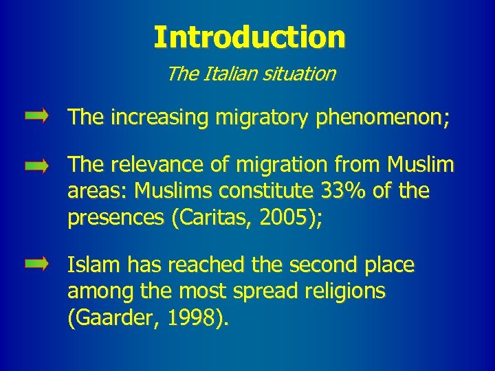Introduction The Italian situation The increasing migratory phenomenon; The relevance of migration from Muslim
