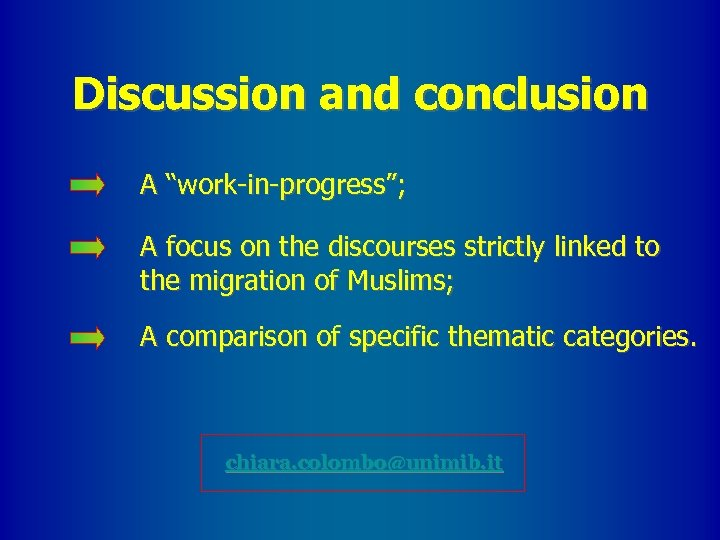 """Discussion and conclusion A """"work-in-progress""""; A focus on the discourses strictly linked to the"""