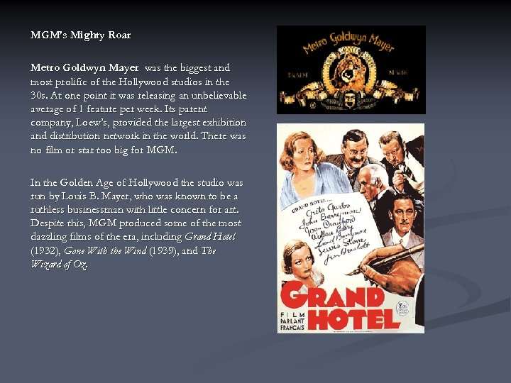 MGM's Mighty Roar Metro Goldwyn Mayer was the biggest and most prolific of the