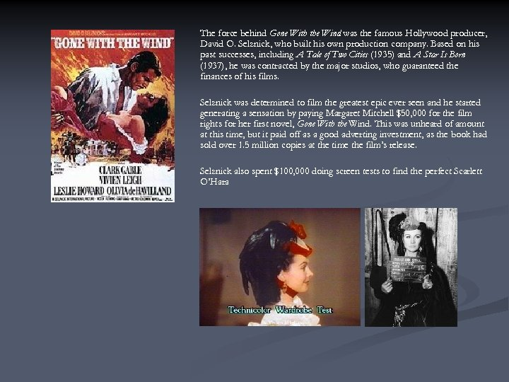 The force behind Gone With the Wind was the famous Hollywood producer, David O.