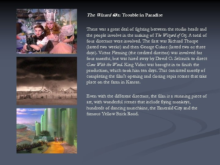 The Wizard of Trouble in Paradise Oz: There was a great deal of fighting