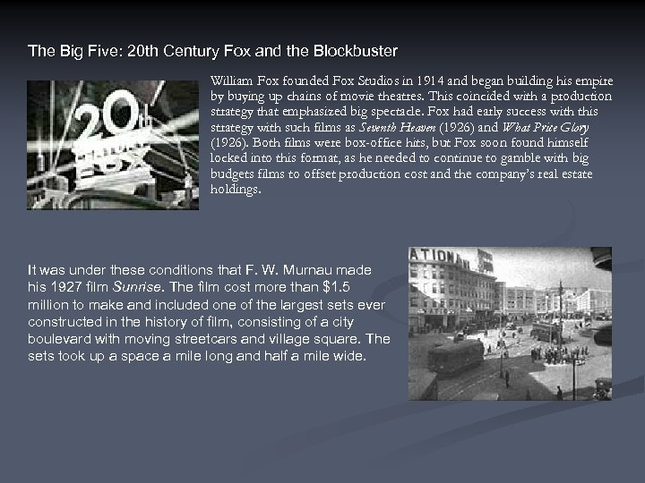 The Big Five: 20 th Century Fox and the Blockbuster William Fox founded Fox