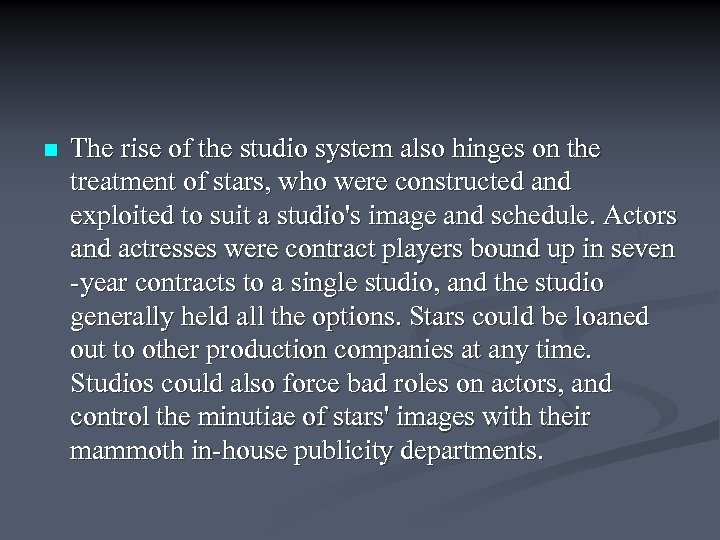 n The rise of the studio system also hinges on the treatment of stars,