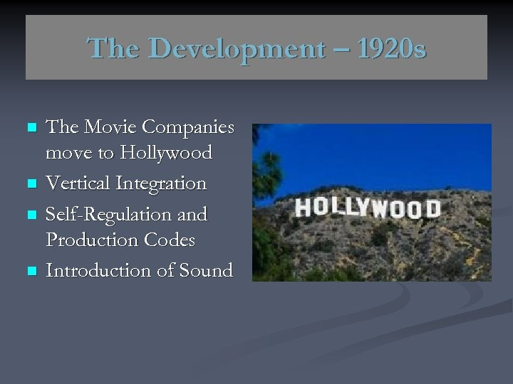 The Development – 1920 s n n The Movie Companies move to Hollywood Vertical