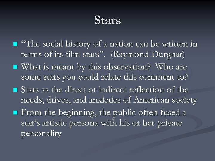 "Stars ""The social history of a nation can be written in terms of its"