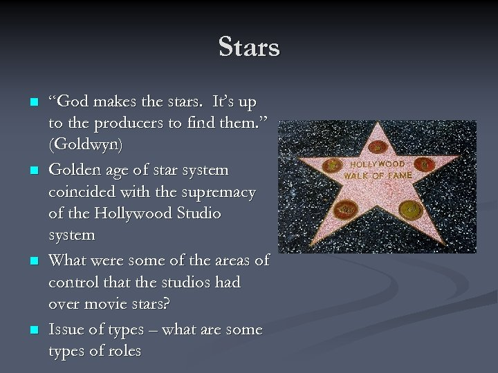 "Stars n n ""God makes the stars. It's up to the producers to find"