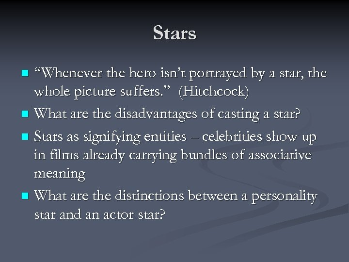 "Stars ""Whenever the hero isn't portrayed by a star, the whole picture suffers. """