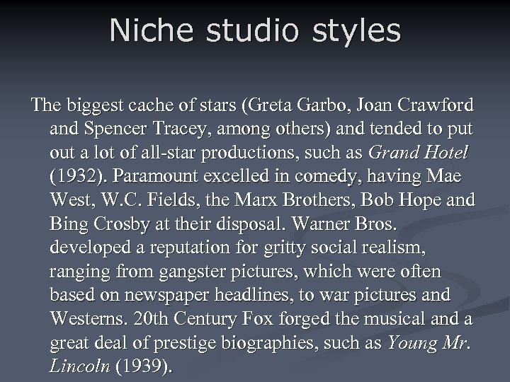 Niche studio styles The biggest cache of stars (Greta Garbo, Joan Crawford and Spencer