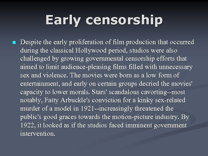 Early censorship n Despite the early proliferation of film production that occurred during the
