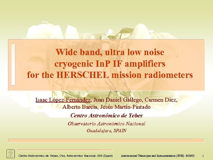 Wide band, ultra low noise cryogenic In. P IF amplifiers for the HERSCHEL mission