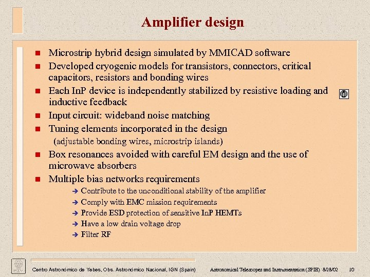 Amplifier design n n Microstrip hybrid design simulated by MMICAD software Developed cryogenic models