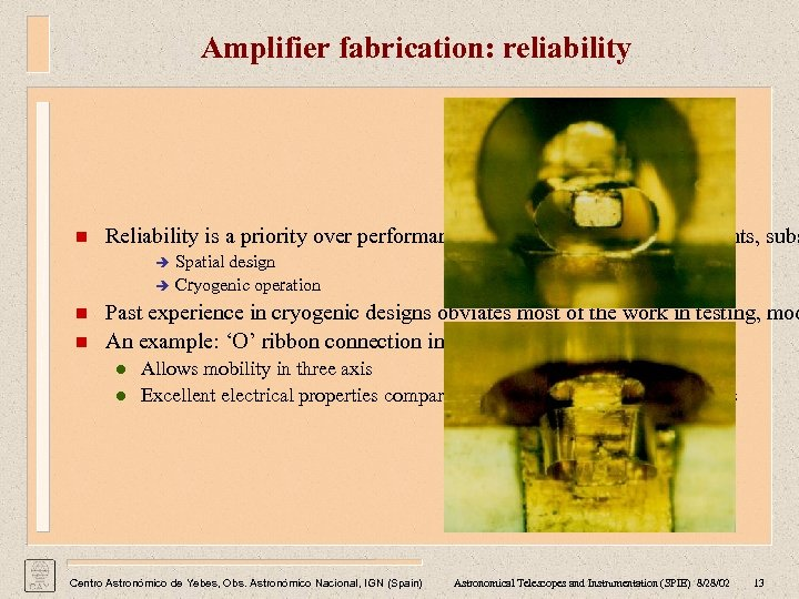 Amplifier fabrication: reliability n Reliability is a priority over performance for the selection of