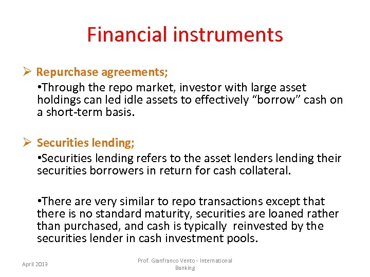 Financial instruments Ø Repurchase agreements; • Through the repo market, investor with large asset