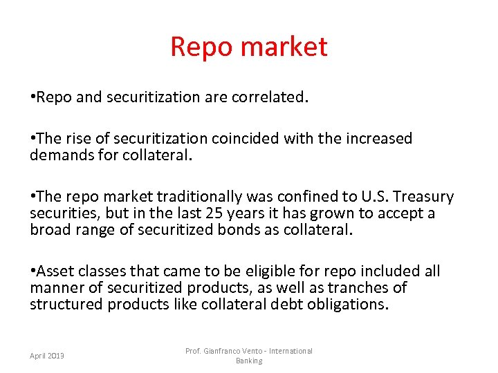 Repo market • Repo and securitization are correlated. • The rise of securitization coincided