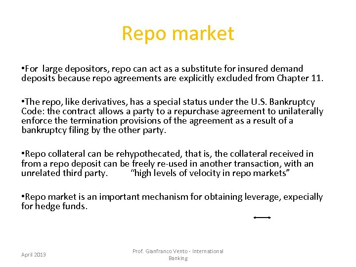 Repo market • For large depositors, repo can act as a substitute for insured