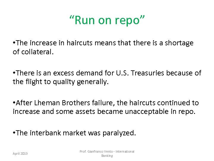 """""""Run on repo"""" • The increase in haircuts means that there is a shortage"""