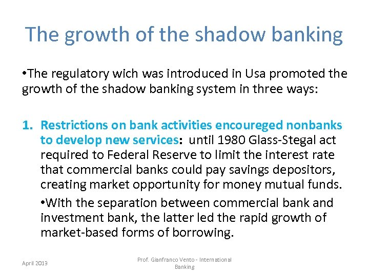 The growth of the shadow banking • The regulatory wich was introduced in Usa