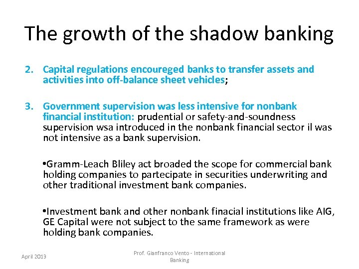The growth of the shadow banking 2. Capital regulations encoureged banks to transfer assets