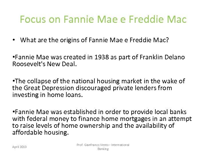 Focus on Fannie Mae e Freddie Mac • What are the origins of Fannie
