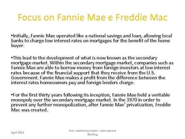 Focus on Fannie Mae e Freddie Mac • Initially, Fannie Mae operated like a