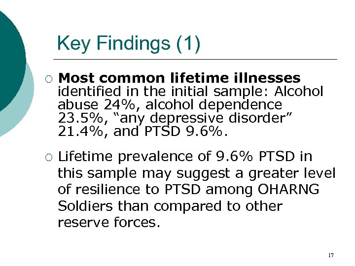 Key Findings (1) ¡ ¡ Most common lifetime illnesses identified in the initial sample: