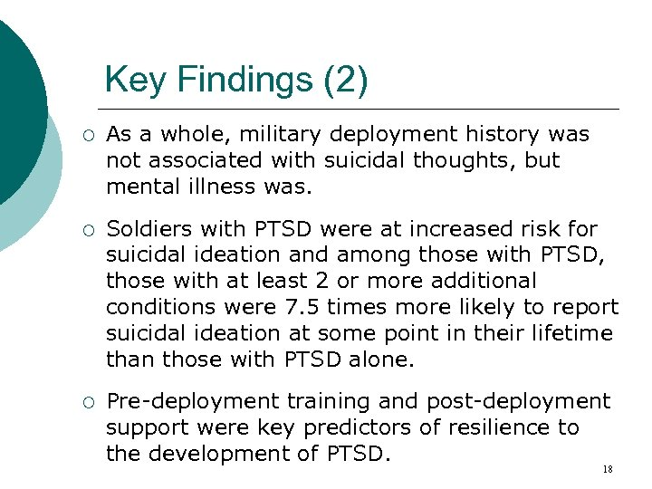 Key Findings (2) ¡ As a whole, military deployment history was not associated with