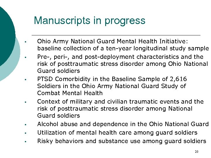 Manuscripts in progress § § § § Ohio Army National Guard Mental Health Initiative: