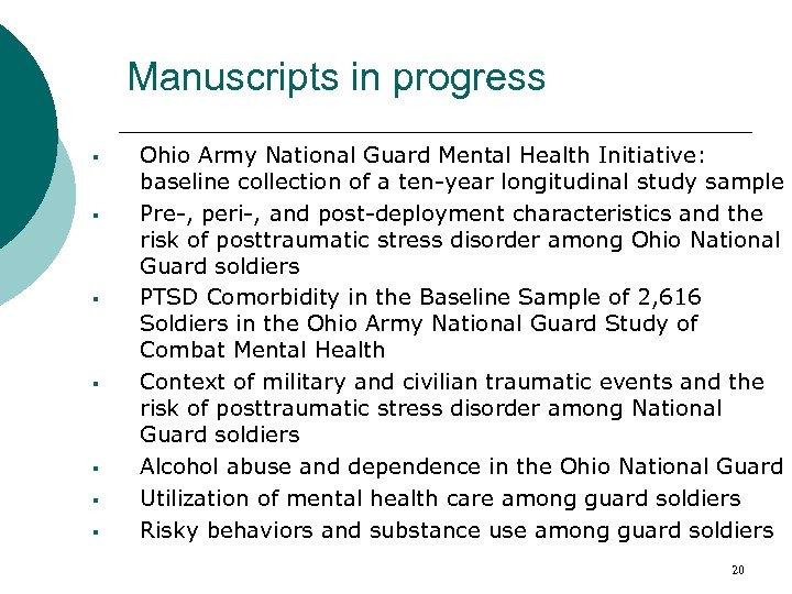 Manuscripts in progress § § § § Ohio Army National Guard Mental Health Initiative: