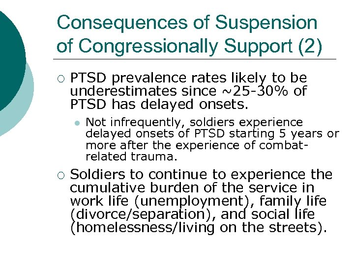 Consequences of Suspension of Congressionally Support (2) ¡ PTSD prevalence rates likely to be