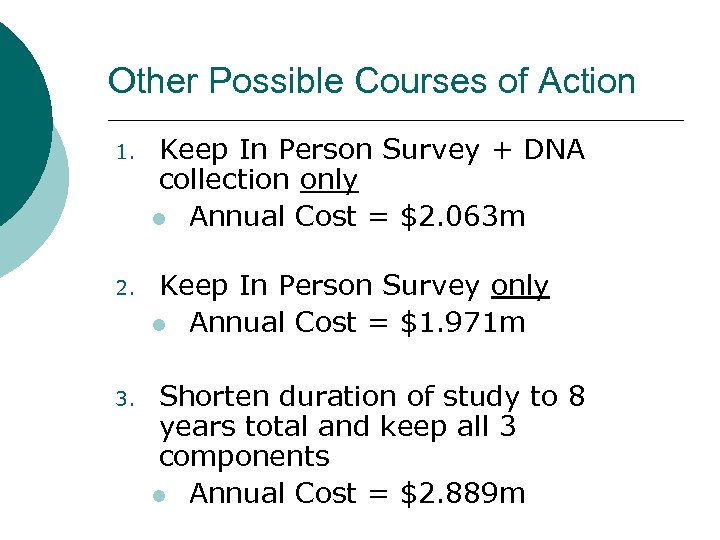 Other Possible Courses of Action 1. Keep In Person Survey + DNA collection only
