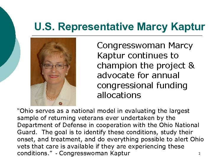 U. S. Representative Marcy Kaptur Congresswoman Marcy Kaptur continues to champion the project &