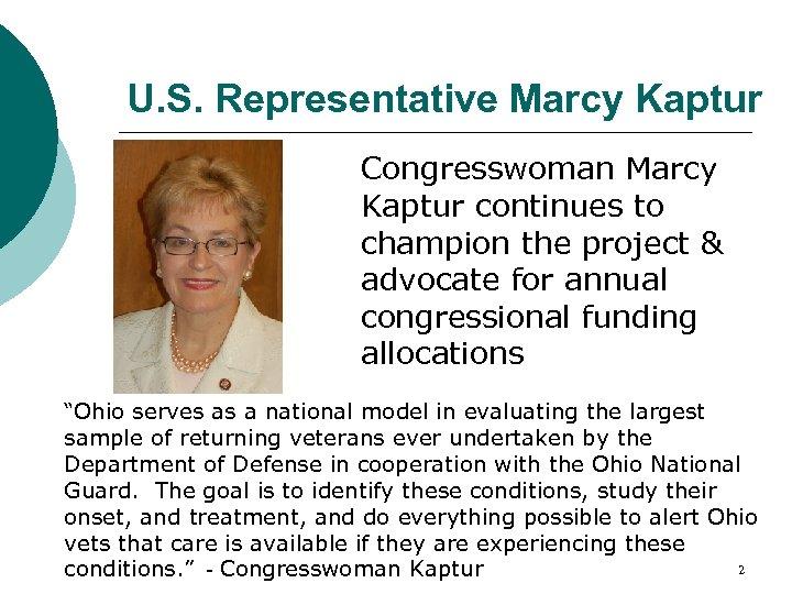 U. S. Representative Marcy Kaptur Congresswoman Marcy Kaptur continues to champion the project &