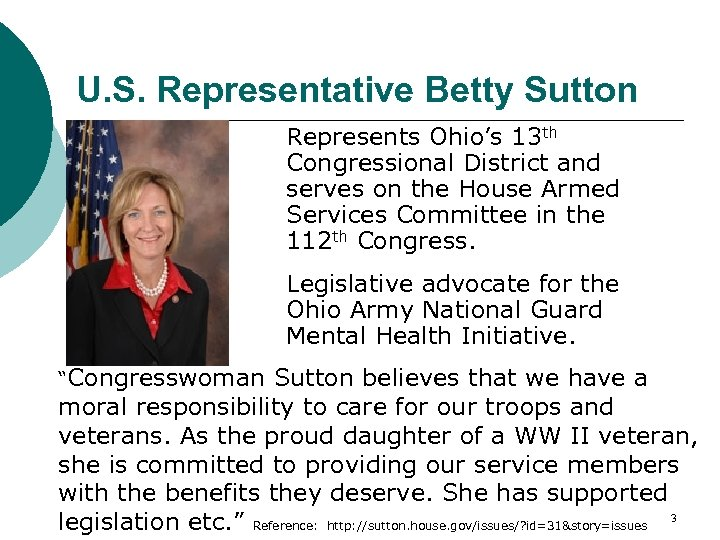 U. S. Representative Betty Sutton Represents Ohio's 13 th Congressional District and serves on