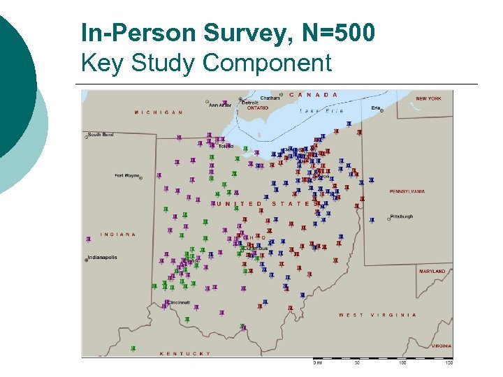 In-Person Survey, N=500 Key Study Component