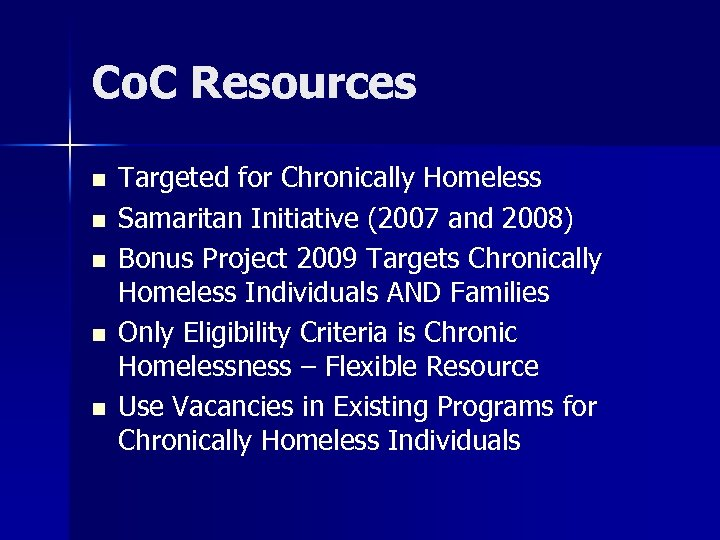 Co. C Resources n n n Targeted for Chronically Homeless Samaritan Initiative (2007 and