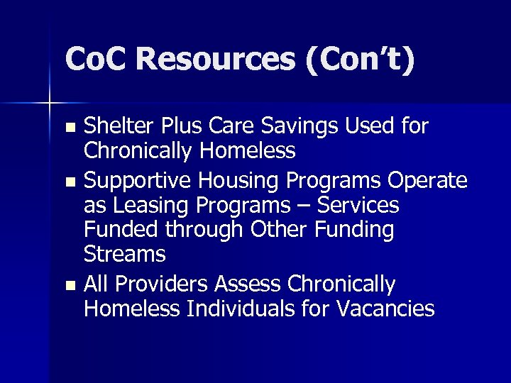 Co. C Resources (Con't) Shelter Plus Care Savings Used for Chronically Homeless n Supportive