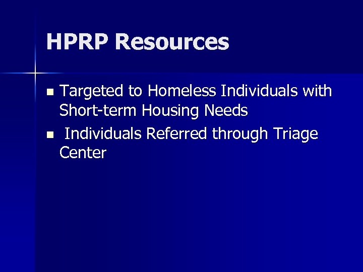 HPRP Resources Targeted to Homeless Individuals with Short-term Housing Needs n Individuals Referred through