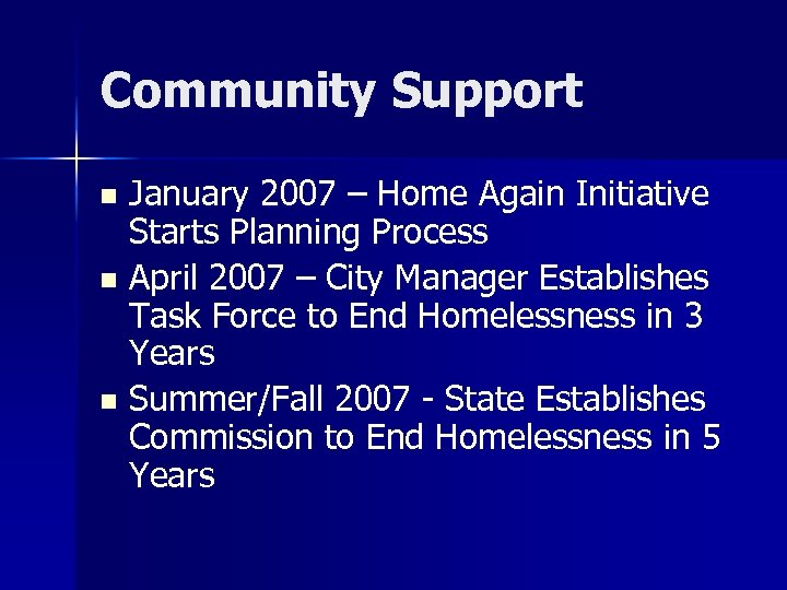 Community Support January 2007 – Home Again Initiative Starts Planning Process n April 2007