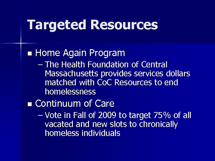 Targeted Resources n Home Again Program – The Health Foundation of Central Massachusetts provides
