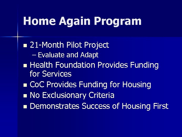 Home Again Program n 21 -Month Pilot Project – Evaluate and Adapt Health Foundation