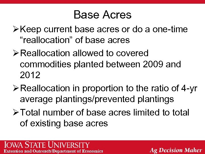 "Base Acres Ø Keep current base acres or do a one-time ""reallocation"" of base"
