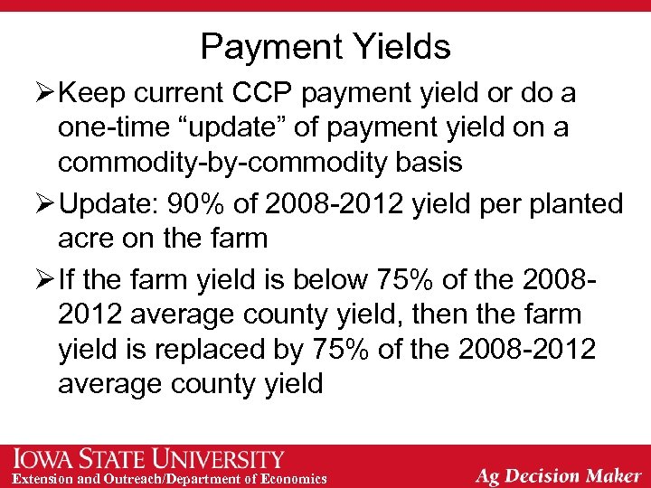 "Payment Yields Ø Keep current CCP payment yield or do a one-time ""update"" of"