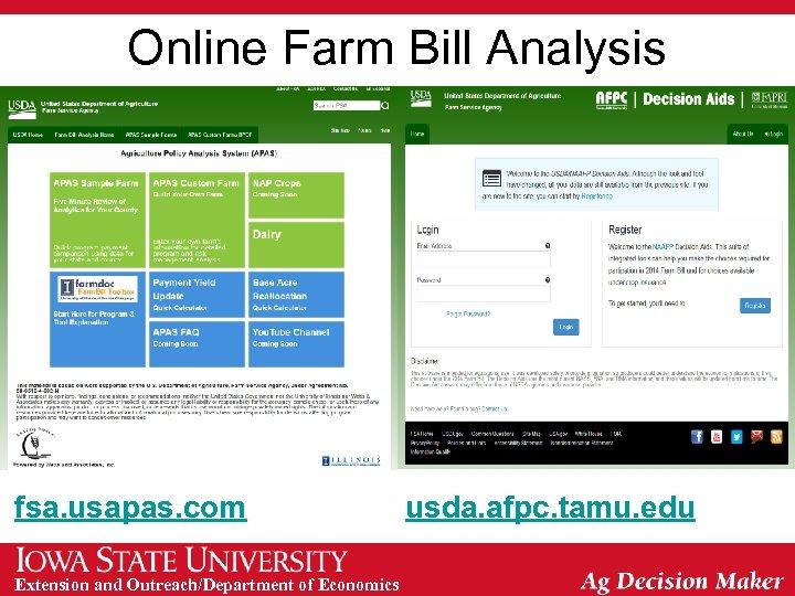 Online Farm Bill Analysis fsa. usapas. com Extension and Outreach/Department of Economics usda. afpc.