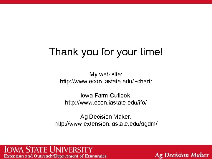 Thank you for your time! My web site: http: //www. econ. iastate. edu/~chart/ Iowa
