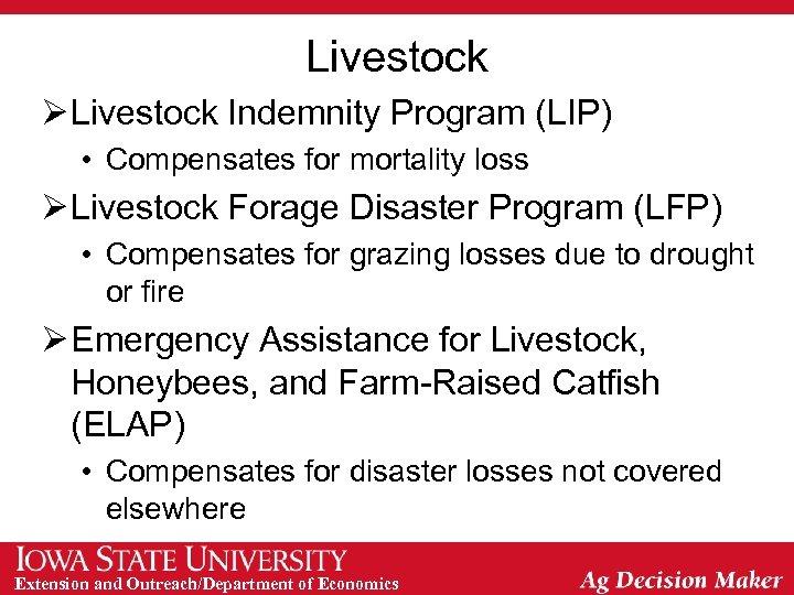 Livestock Ø Livestock Indemnity Program (LIP) • Compensates for mortality loss Ø Livestock Forage