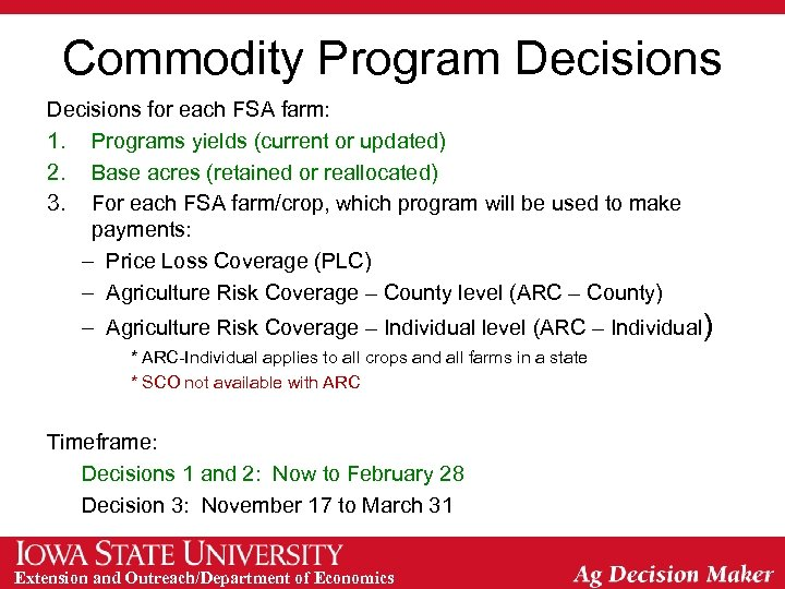 Commodity Program Decisions for each FSA farm: 1. Programs yields (current or updated) 2.