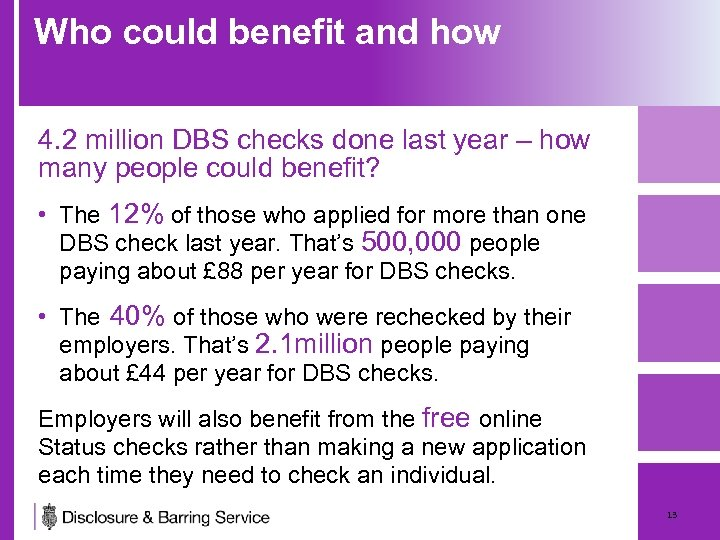 Who could benefit and how 4. 2 million DBS checks done last year –